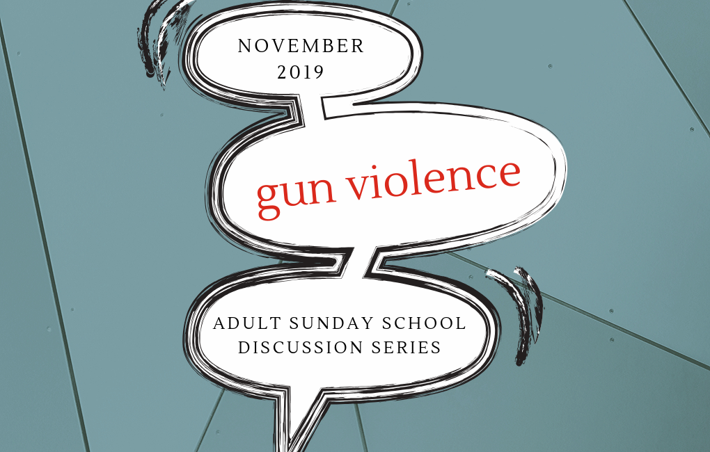 "Grey background of triangular shapes. Foreground has a three-part speech bubble, like those used in comic books, arranged vertically. The top bubble contains the words ""November 2019,"" the middle bubble contains the words ""gun violence,"" the bottom bubble contains the words ""Adult Sunday School discussion series."" The speech bubbles are white, with black outlines that look hand sketched."